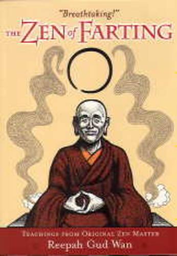 Zen of Farting (Paperback)