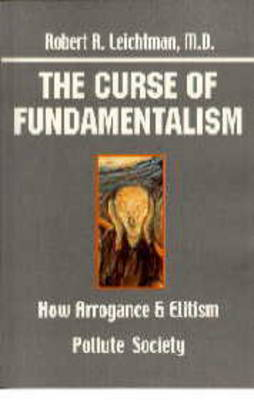 The Curse of Fundamentalism: How Arrogance and Elitism Pollute Society (Paperback)