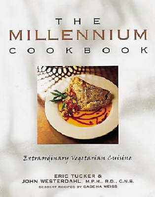 The Millennium Cookbook: Extraordinary Vegetarian Cuisine (Paperback)