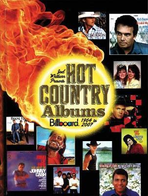 Joel Whitburn Presents Hot Country Albums: Billboard 1964 to 2007 (Hardback)