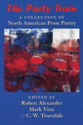 The Party Train: A Collection of North American Prose Poetry (Paperback)