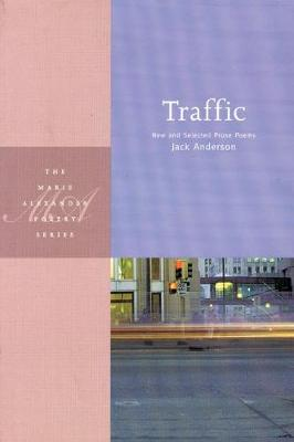 Traffic: New and Selected Prose Poems - Marie Alexander Poetry S. (Paperback)
