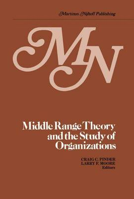 Middle Range Theory and the Study of Organizations (Hardback)