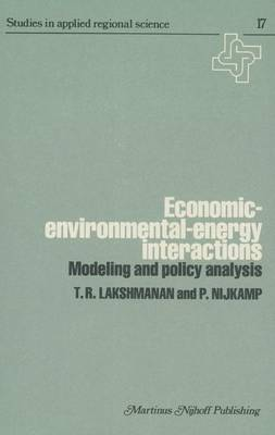 Economic-Environmental-Energy Interactions: Modeling and Policy Analysis - Studies in Applied Regional Science 17 (Hardback)