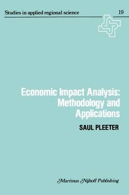 Economic Impact Analysis: Methodology and Applications - Studies in Applied Regional Science 19 (Hardback)