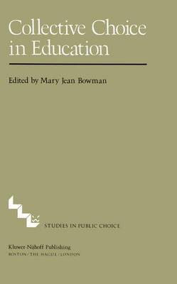 Collective Choice in Education - Population and Community Biology Series (Hardback)