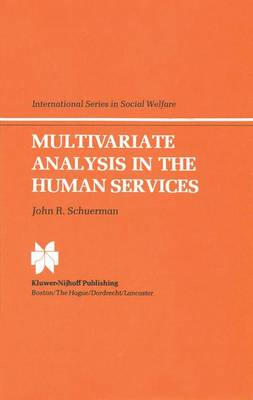 Multivariate Analysis in the Human Services - International Series in Social Welfare 2 (Hardback)