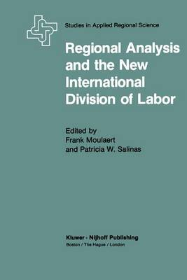Regional Analysis and the New International Division of Labor: Applications of a Political Economy Approach - Population and Community Biology Series (Hardback)