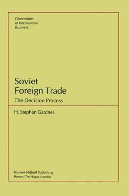 Soviet Foreign Trade: The Decision Process (Hardback)