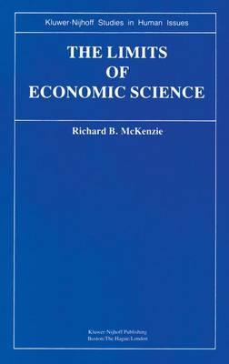 The Limits of Economic Science: Essays on Methodology - Kluwer-Nijhoff Studies in Human Issues (Hardback)