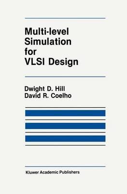 Multi-Level Simulation for VLSI Design - The Springer International Series in Engineering and Computer Science 18 (Hardback)