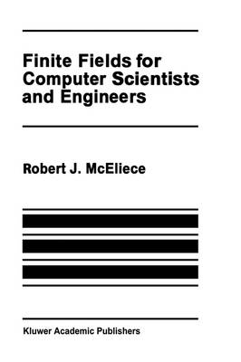 Finite Fields for Computer Scientists and Engineers - The Springer International Series in Engineering and Computer Science 23 (Hardback)