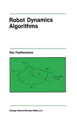 Robot Dynamics Algorithms - The Springer International Series in Engineering and Computer Science v. 22 (Hardback)