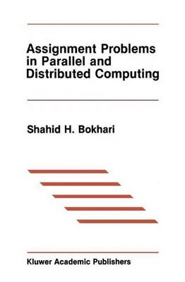 Assignment Problems in Parallel and Distributed Computing - The Springer International Series in Engineering and Computer Science 32 (Hardback)