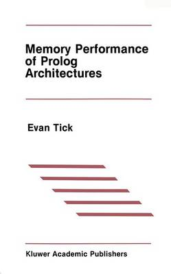 Memory Performance of Prolog Architectures - The Springer International Series in Engineering and Computer Science 40 (Hardback)
