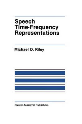 Speech Time-Frequency Representations - The Springer International Series in Engineering and Computer Science 63 (Hardback)