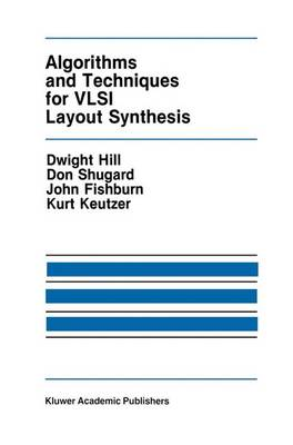 Algorithms and Techniques for VLSI Layout Synthesis - The Springer International Series in Engineering and Computer Science 65 (Hardback)