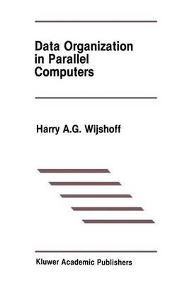 Data Organization in Parallel Computers - The Springer International Series in Engineering and Computer Science 67 (Hardback)