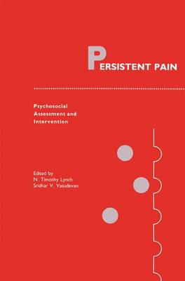 Persistent Pain: Psychosocial Assessment and Intervention - Current Management of Pain 2 (Hardback)
