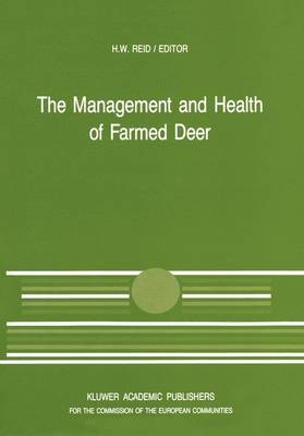 The Management and Health of Farmed Deer: A Seminar in the CEC Programme of Coordination of Research in Animal Husbandry, held in Edinburgh on 10-11 December 1987 - Current Topics in Veterinary Medicine 48 (Hardback)