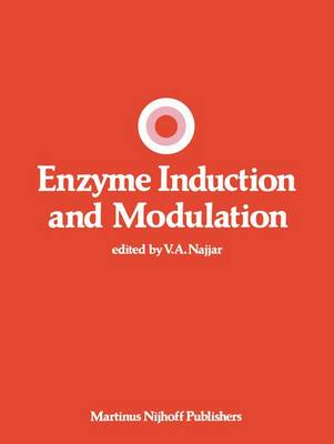 Enzyme Induction and Modulation - Developments in Molecular and Cellular Biochemistry 3 (Hardback)
