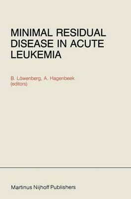 Minimal Residual Disease in Acute Leukemia - Developments in Oncology 19 (Hardback)