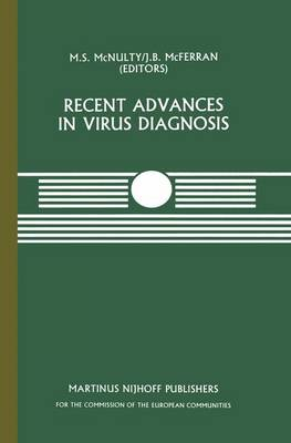 Recent Advances in Virus Diagnosis: A Seminar in the CEC Programme of Co-ordination of Research on Animal Pathology, held at the Veterinary Research Laboratories, Belfast, Northern Ireland, September 22-23, 1983 - Current Topics in Veterinary Medicine 29 (Hardback)