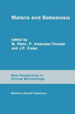 Malaria and Babesiosis: Research findings and control measures - New Perspectives in Clinical Microbiology 7 (Hardback)