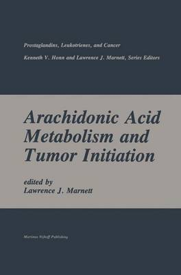 Arachidonic Acid Metabolism and Tumor Initiation - Prostaglandins, Leukotrienes, and Cancer 2 (Hardback)
