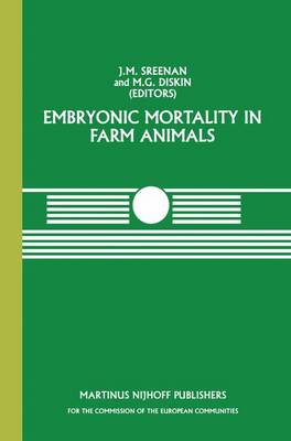 Embryonic Mortality in Farm Animals - Current Topics in Veterinary Medicine 34 (Hardback)