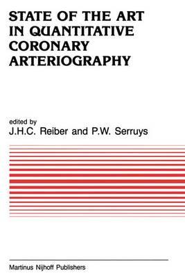 State of the Art in Quantitative Coronary Arteriography - Developments in Cardiovascular Medicine 53 (Hardback)