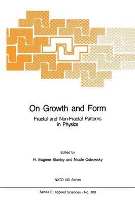 On Growth and Form: Fractal and Non-Fractal Patterns in Physics - Nato Science Series E: 100 (Paperback)