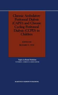 Chronic Ambulatory Peritoneal Dialysis (CAPD) and Chronic Cycling Peritoneal Dialysis (CCPD) in Children - Topics in Renal Medicine 4 (Hardback)