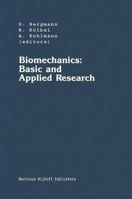 Biomechanics: Basic and Applied Research: Selected Proceedings of the Fifth Meeting of the European Society of Biomechanics, September 8-10, 1986, Berlin, F.R.G. - Developments in Biomechanics 3 (Hardback)