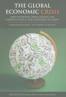 The Global Economic Crisis and Potential Implications for Foreign Policy and National Security (Paperback)