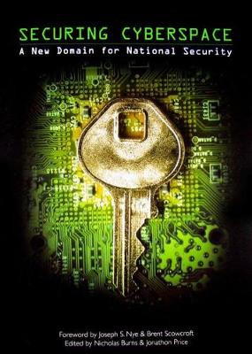 Securing Cyberspace: A New Domain for National Security (Paperback)