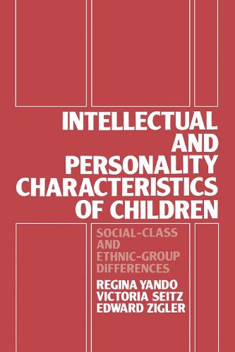 Intellectual and Personality Characteristics of Children: Social Class and Ethnic-group Differences (Hardback)