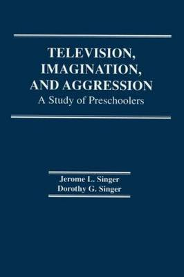 Television, Imagination, and Aggression: A Study of Preschoolers (Paperback)