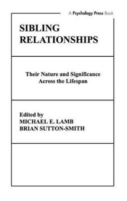 Sibling Relationships: their Nature and Significance Across the Lifespan (Hardback)