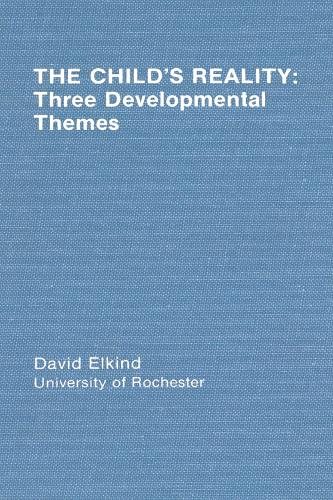 The Child's Reality: Three Developmental Themes - Distinguished Lecture Series (Hardback)
