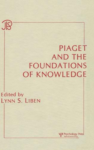 Piaget and the Foundations of Knowledge - Jean Piaget Symposia Series (Hardback)
