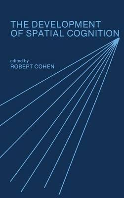 The Development of Spatial Cognition (Hardback)
