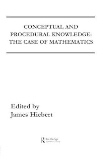 Conceptual and Procedural Knowledge: The Case of Mathematics (Paperback)
