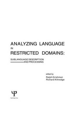 Analyzing Language in Restricted Domains: Sublanguage Description and Processing (Hardback)