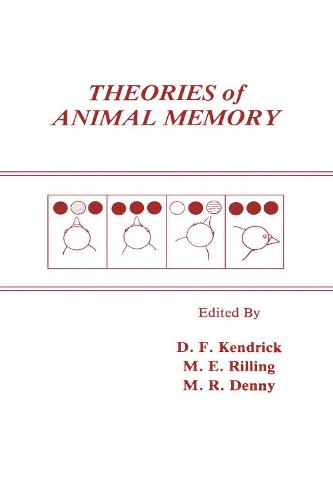 Theories of Animal Memory - Comparative Cognition and Neuroscience Series (Hardback)
