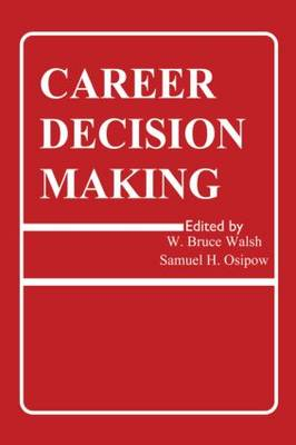 Career Decision Making - Contemporary Topics in Vocational Psychology Series (Hardback)