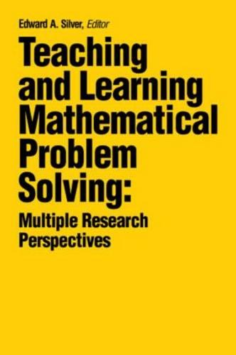Teaching and Learning Mathematical Problem Solving: Multiple Research Perspectives (Paperback)