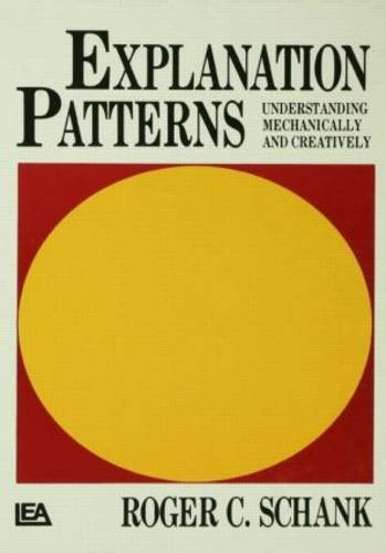 Explanation Patterns: Understanding Mechanically and Creatively (Hardback)