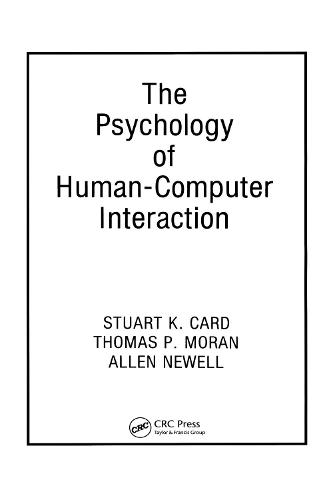 The Psychology of Human-Computer Interaction (Paperback)