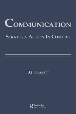 Communication: Strategic Action in Context - Routledge Communication Series (Hardback)